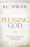 Pleasing God: Discovering the Meaning and Importance of Sanctification (Classic Theology)