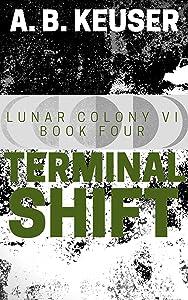 Terminal Shift (Lunar Colony VI Book 4)