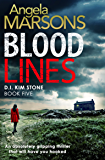 Blood Lines: An absolutely gripping thriller that will have you hooked (Detective Kim Stone Crime Thriller Series Book 5)