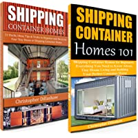 Shipping Container Homes: Box Set: Shipping Container Homes: 51 Ideas to Decorate Your Tiny House, Shipping Container Homes 101