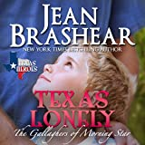 Texas Lonely: Texas Heroes: The Gallaghers of Morning Star, Book 2