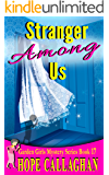 Stranger Among Us: A Garden Girls Cozy Mystery (Garden Girls Christian Cozy Mystery Series Book 17)