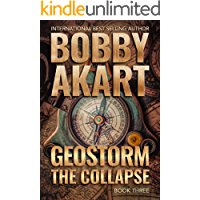 Geostorm The Collapse: A Post Apocalyptic EMP Survival Thriller (The Geostorm Series Book 3)
