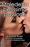 Maledetta bellissima passione (Maledette bellissime bugie Series Vol. 1)