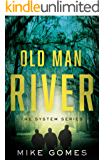 Old Man River: The System Series Book 3