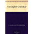 An English Grammar (English Edition)