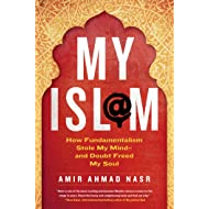 My Isl@m: How Fundamentalism Stole My Mind---and Doubt Freed My Soul
