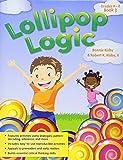 Lollipop Logic, Book 3 (Grades K-2)