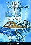 Twenty Thousand Leagues Under the Sea by Jules Verne (Papilio Classics)