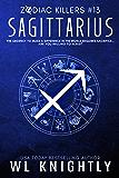 Sagittarius (Zodiac Killers Book 13)