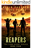 Reapers: Book 4 in the Thrilling Post-Apocalyptic Survival series: (The Long Night - Book 4)