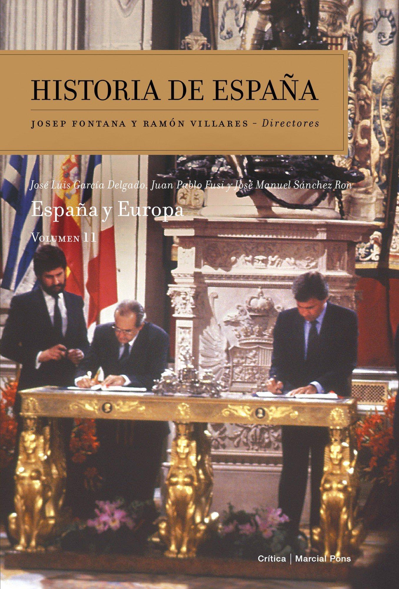 España y Europa: Historia de España Vol. 11: Amazon.es: García Delgado, José Luis, Sánchez Ron, José Manuel, Fusi, Juan Pablo: Libros