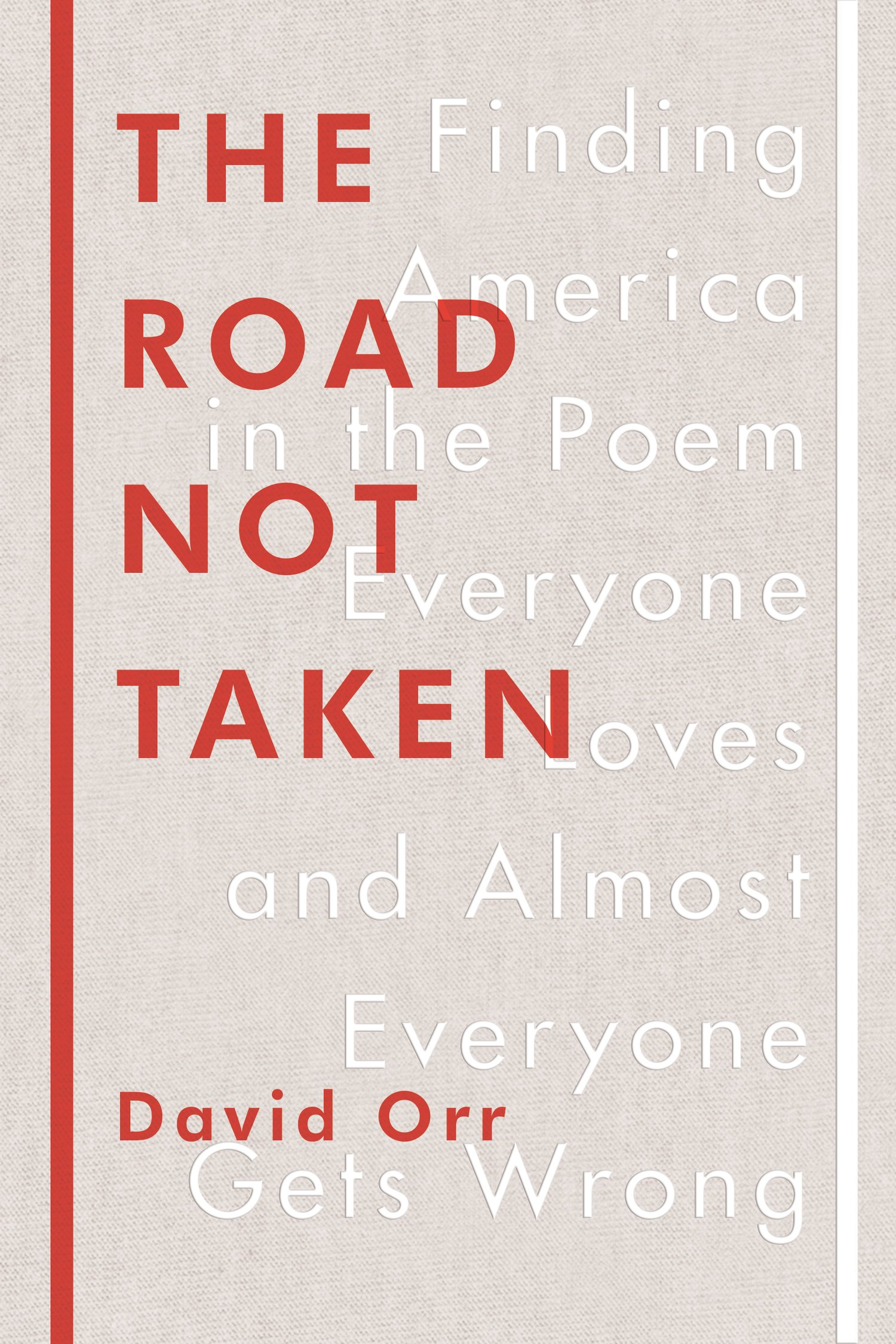 Download The Road Not Taken: Finding America in the Poem Everyone Loves and Almost Everyone Gets Wrong pdf