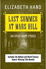 Last Summer at Mars Hill: And Other Short Stories Kindle Edition