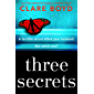 Three Secrets: An utterly gripping psychological suspense thriller (English Edition)