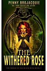 The Withered Rose (The Order of the Black Rose Book 3)