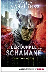 Survival Quest: Der dunkle Schamane: Roman (Survival Quest-Serie 2) (German Edition) Kindle Edition