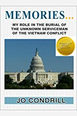 Memories . . . My Role in the Burial of the Unknown Serviceman of the Vietnam Conflict Kindle Edition