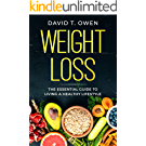 Weight Loss: The Essential Guide to Living a Healthy Lifestyle - With Recipes (English Edition)