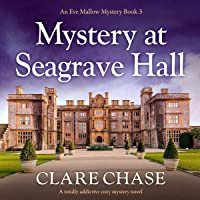 Mystery at Seagrave Hall: A Totally Addictive Cozy Mystery Novel (An Eve Mallow Mystery, Book 3)