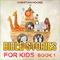 Bible Stories for Kids: Book 1: A Captivating Storybook to Introduce Children to Jesus in a Fun Way