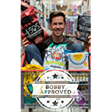 Bobby Approved: Your Ultimate Shopping Guide At The Grocery Store