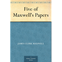 Five of Maxwell's Papers (免费公版书) (English Edition)