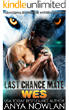 Last Chance Mate: Wes (Paranormal Shapeshifter Mystery Romance)