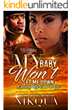 My Baby Won't Let Me Down: Opening My Heart To Her (Book one of the Moore famiy series)