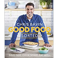 Good Food, Sorted: Save Time, Cook Smart, Eat Well