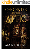 Off Center In The Attic