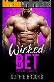 Wicked Bet: A Bad Boy Romance