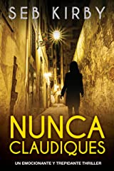 Nunca Claudiques: Un emocionante y trepidante thriller (Spanish Edition) Kindle Edition
