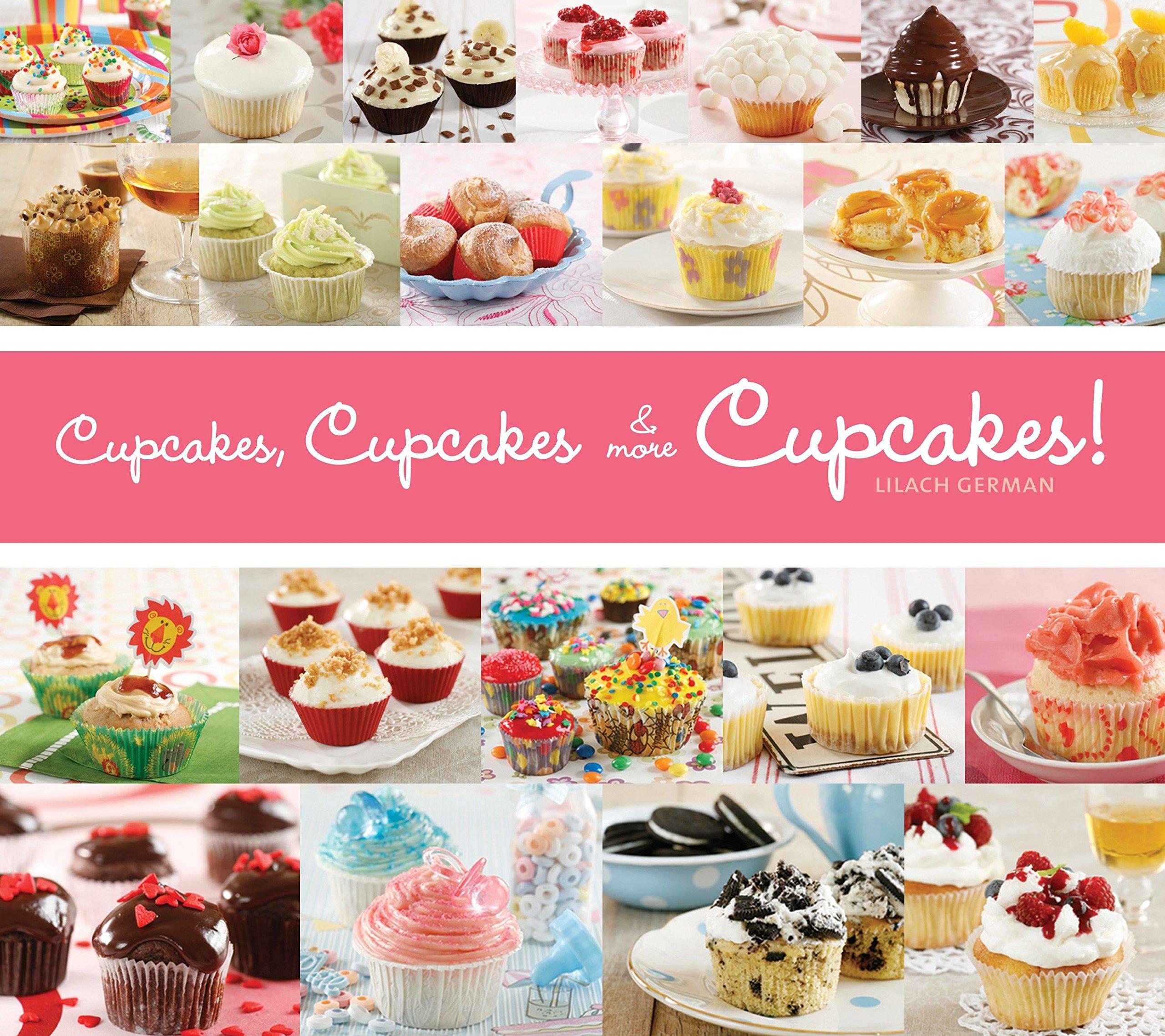 Cupcakes, Cupcakes & More Cupcakes!: Amazon.es: Lilach German: Libros en idiomas extranjeros