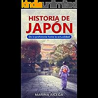 Historia de Japón: De la prehistoria hasta la actualidad