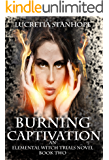 Burning Captivation (An Elemental Witch Trials Novel Book 2)