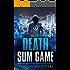 Death Sum Game :International Conspiracy Thriller