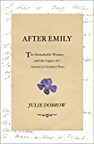 After Emily: Two Remarkable Women and the Legacy of America's Greatest Poet
