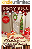 Christmas Chocolates and Crimes (A Chocolate Centered Cozy Mystery Book 10)