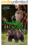 Accepting His Witch's Sass: Sassy Ever After (Sass and Growl Book 3)