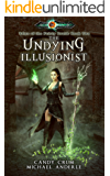 The Undying Illusionist: Age Of Magic - A Kurtherian Gambit Series (Tales of the Feisty Druid Book 2) (English Edition)