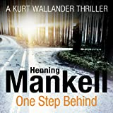 One Step Behind: An Inspector Wallander Mystery