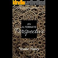 An Alternate Perspective: A Pride and Prejudice Variation