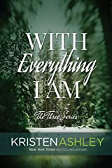 With Everything I Am (The Three Series Book 2) Kindle Edition