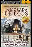 La morada de Dios | Dos Caminos (Santiago y Lebaniego) y un único destino: Edición especial peregrinos Camino de Santiago (Spanish Edition)