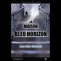 La maison bleu horizon (L'ombre des mots)
