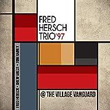 フレッド・ハーシュ / トリオ'97 アット・ヴィレッジ・ヴァンガード+1 (Fred Hersch Trio'97 at the Village Vanguard) [CD] [国内プレス] [日本語帯・解説付]