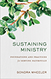 Sustaining Ministry: Foundations and Practices for Serving Faithfully