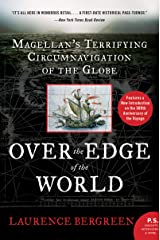 Over the Edge of the World: Magellan's Terrifying Circumnavigation of the Globe Kindle Edition