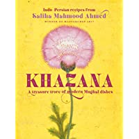 Khazana: A new Indo-Persian cookbook with recipes inspired by the Mughals: A treasure trove of Indo-Persian recipes inspired by the Mughals